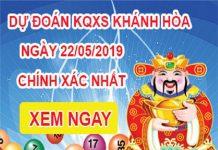 Nhận định lô đẹp dự đoán xổ số tỉnh Khánh Hòa ngày 22/05 chuẩn xác