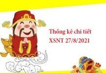 Thống kê chi tiết XSNT 27/8/2021